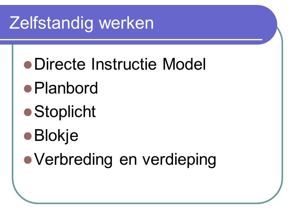 Zelfstandig werken Directe Instructie Model Planbord Stoplicht Blokje Verbreding en verdieping
