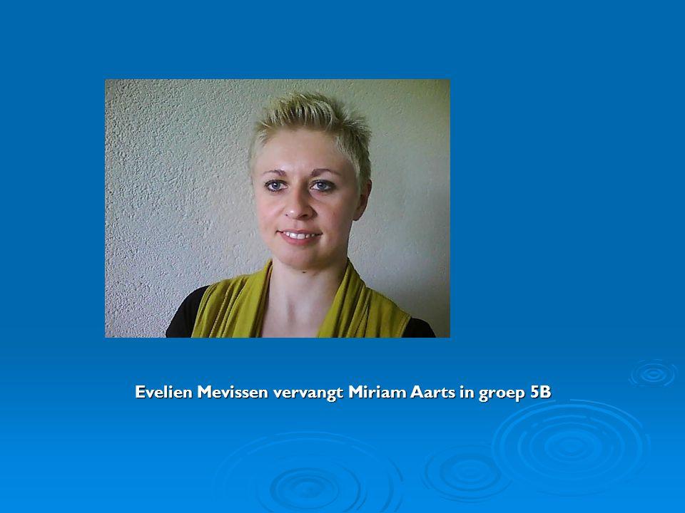 Evelien Mevissen vervangt Miriam Aarts in groep 5B