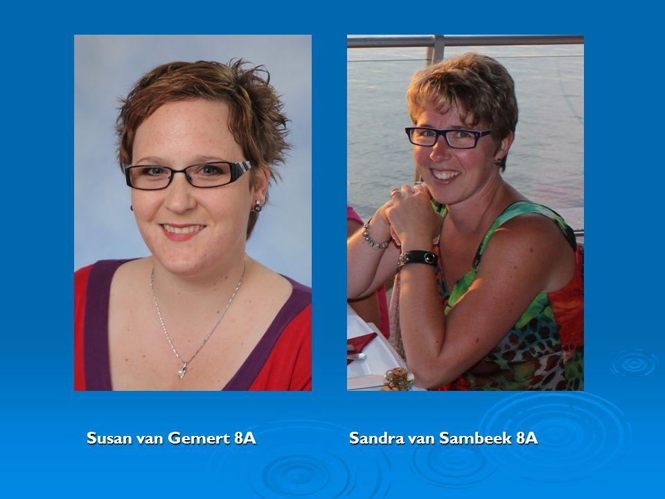 Susan van Gemert 8A Sandra van Sambeek 8A