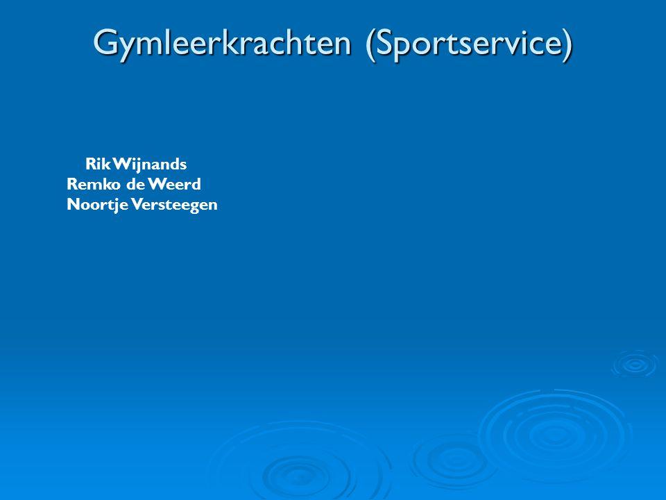 Gymleerkrachten (Sportservice) Rik Wijnands Remko de Weerd Noortje Versteegen