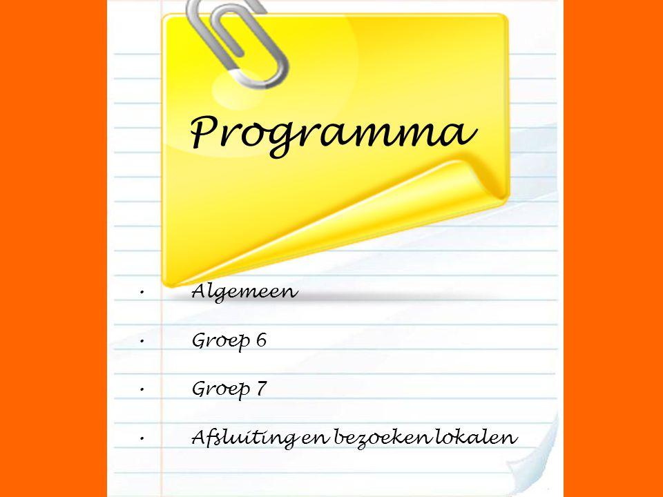 Programma Algemeen Groep 6 Groep 7 Afsluiting en bezoeken lokalen