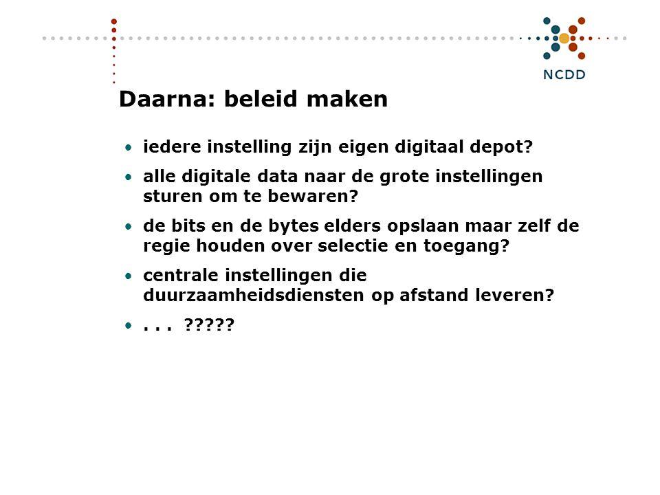 Digitale duurzaamheid - INHOLLAND 17 juni 2008 12 Daarna: beleid maken iedere instelling zijn eigen digitaal depot.