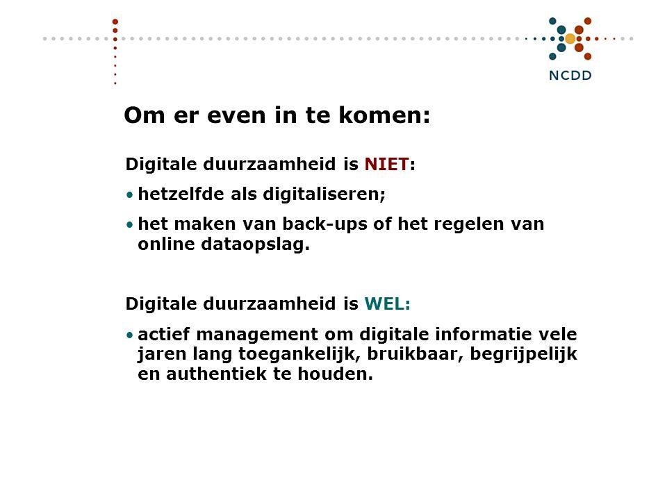 Digitale duurzaamheid - INHOLLAND 17 juni 2008 13 Alle instellingen groot en klein producent beheerder expertisecentrum gebruiker financier...