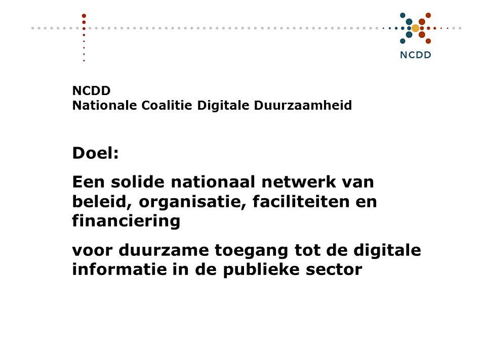 Digitale duurzaamheid - INHOLLAND 17 juni 2008 8 NCDD Nationale Coalitie Digitale Duurzaamheid Doel: Een solide nationaal netwerk van beleid, organisatie, faciliteiten en financiering voor duurzame toegang tot de digitale informatie in de publieke sector