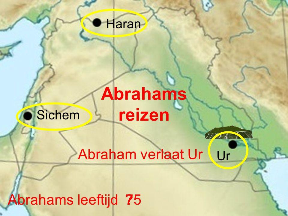 Haran Ur Sichem Abraham verlaat Ur Abrahams reizen Abrahams leeftijd?75