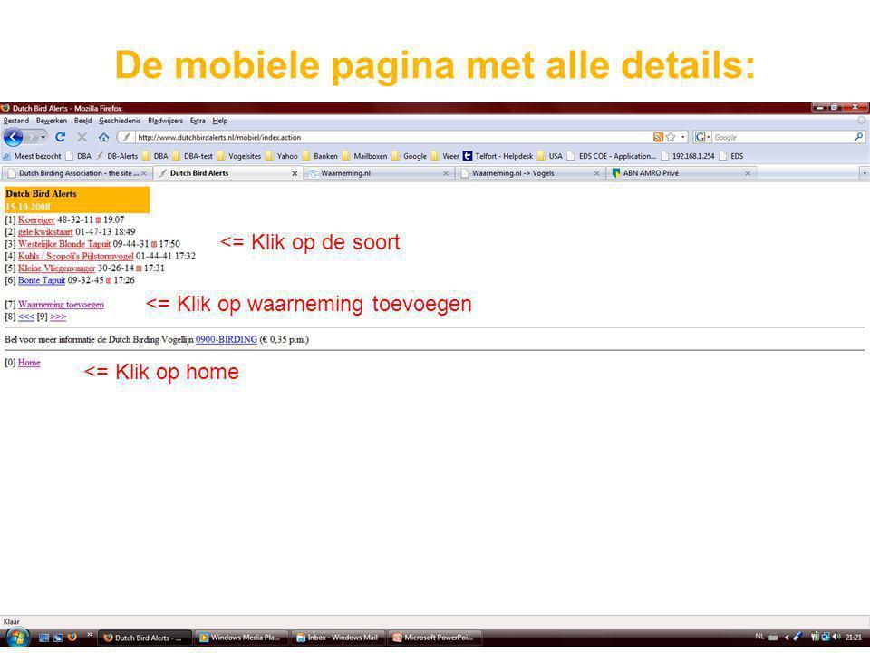 De mobiele pagina met alle details: <= Klik op de soort <= Klik op home <= Klik op waarneming toevoegen