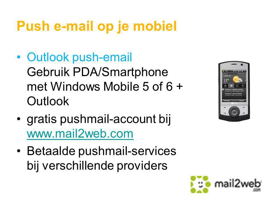 Outlook push-email Gebruik PDA/Smartphone met Windows Mobile 5 of 6 + Outlook gratis pushmail-account bij www.mail2web.com www.mail2web.com Betaalde p