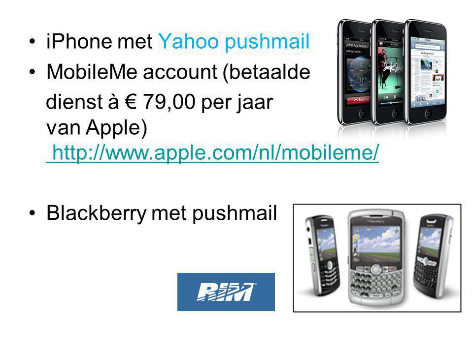 iPhone met Yahoo pushmail MobileMe account (betaalde dienst à € 79,00 per jaar van Apple) http://www.apple.com/nl/mobileme/ http://www.apple.com/nl/mo