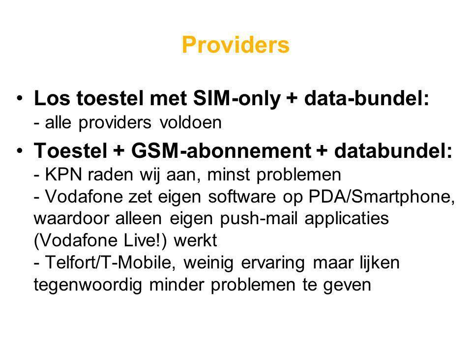Providers Los toestel met SIM-only + data-bundel: - alle providers voldoen Toestel + GSM-abonnement + databundel: - KPN raden wij aan, minst problemen