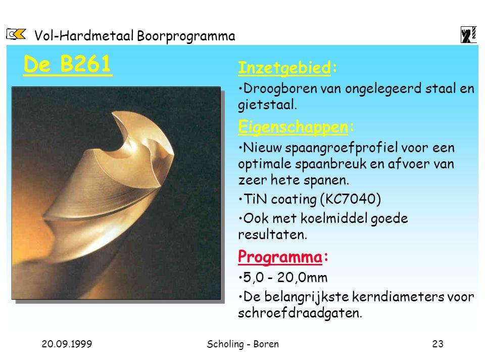 Vol-Hardmetaal Boorprogramma 20.09.1999Scholing - Boren23 De B261 Inzetgebied: Droogboren van ongelegeerd staal en gietstaal. Eigenschappen: Nieuw spa
