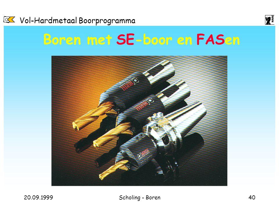 Vol-Hardmetaal Boorprogramma 20.09.1999Scholing - Boren40 Boren met SE-boor en FASen