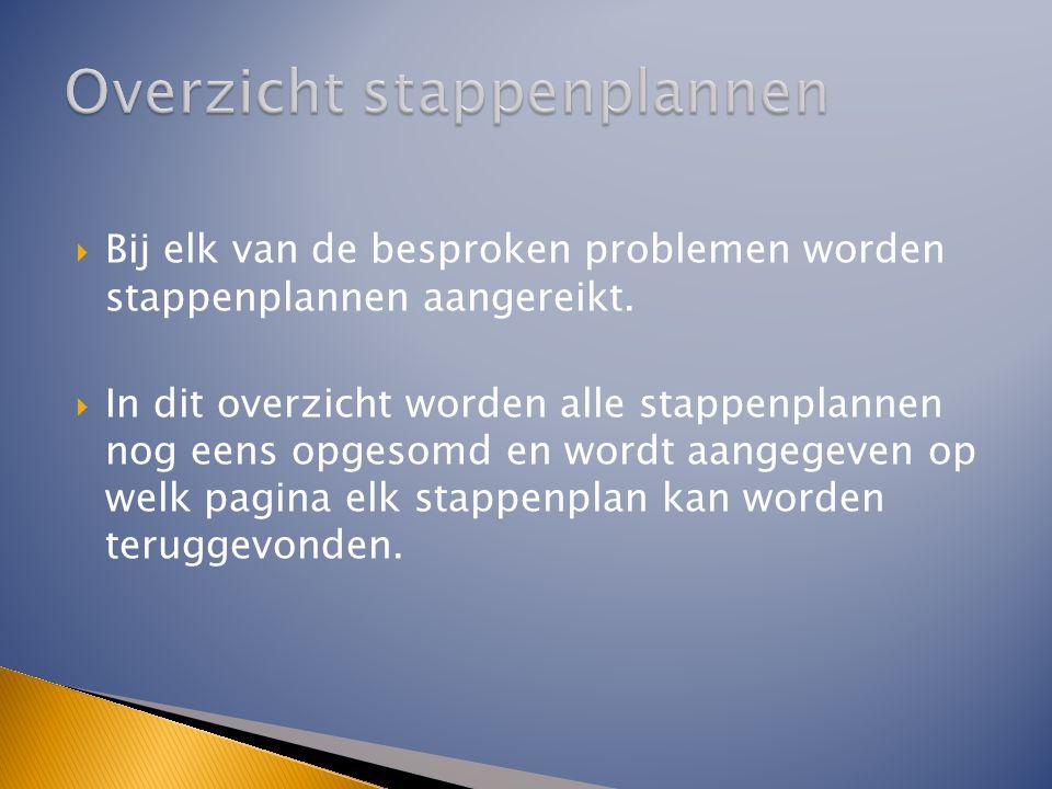  Bij elk van de besproken problemen worden stappenplannen aangereikt.