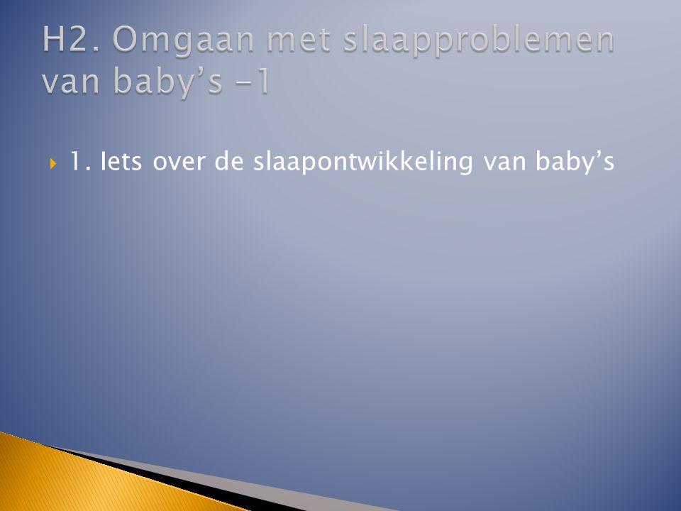  1. Iets over de slaapontwikkeling van baby's