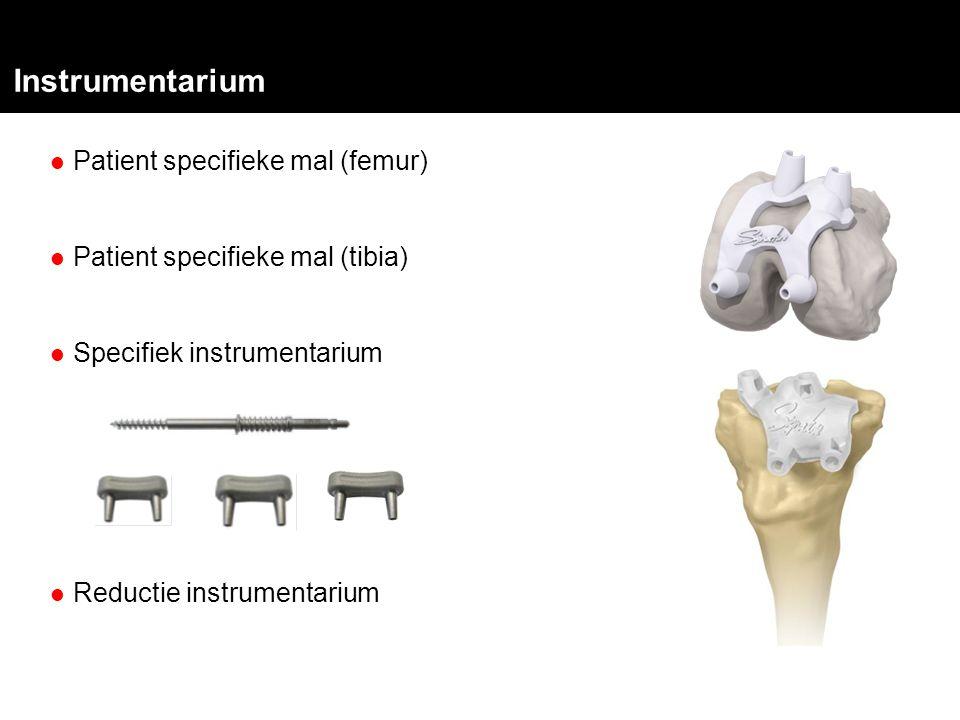 Instrumentarium Patient specifieke mal (femur) Patient specifieke mal (tibia) Specifiek instrumentarium Reductie instrumentarium