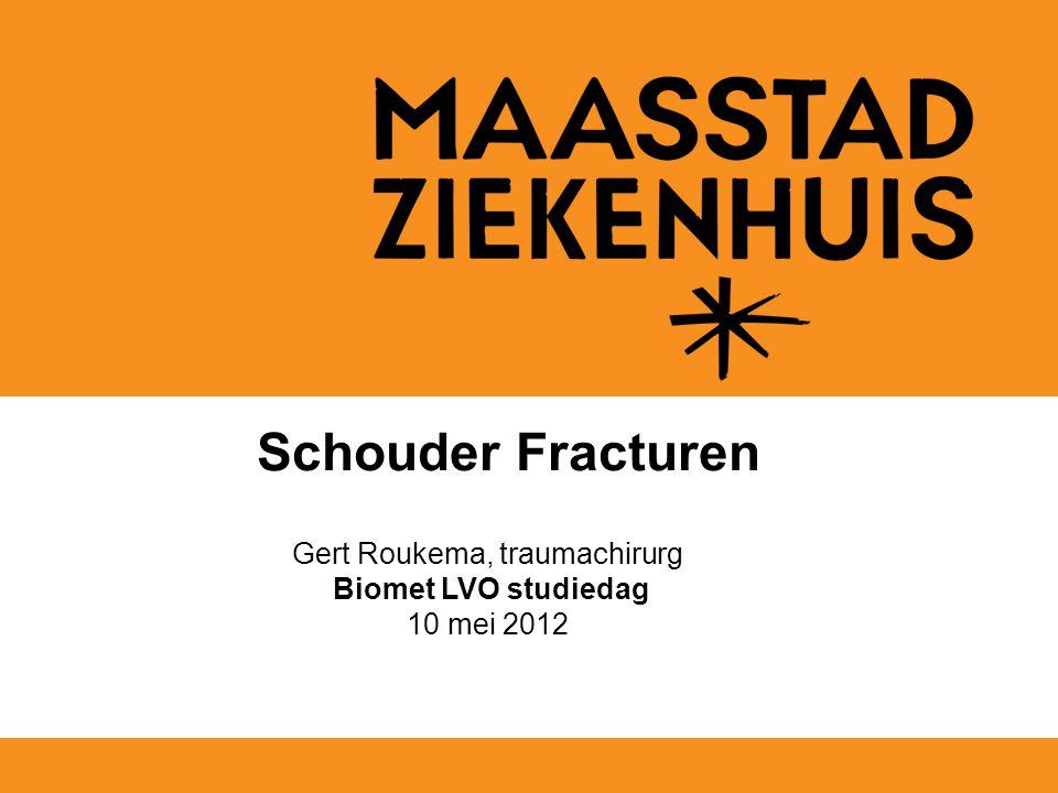 Schouder Fracturen Gert Roukema, traumachirurg Biomet LVO studiedag 10 mei 2012
