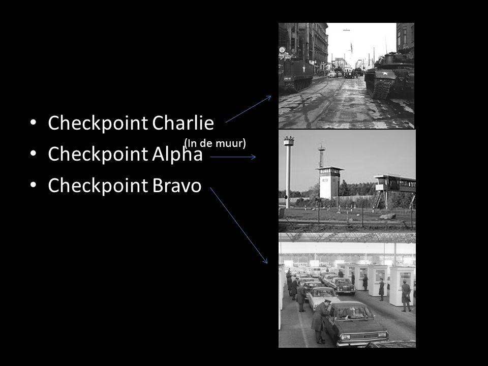 Checkpoint Charlie Checkpoint Alpha Checkpoint Bravo (In de muur)