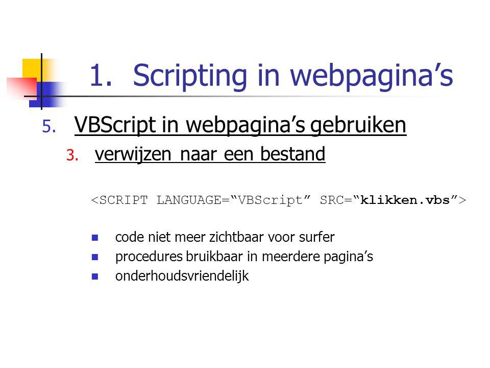 1.Scripting in webpagina's 5. VBScript in webpagina's gebruiken 3.