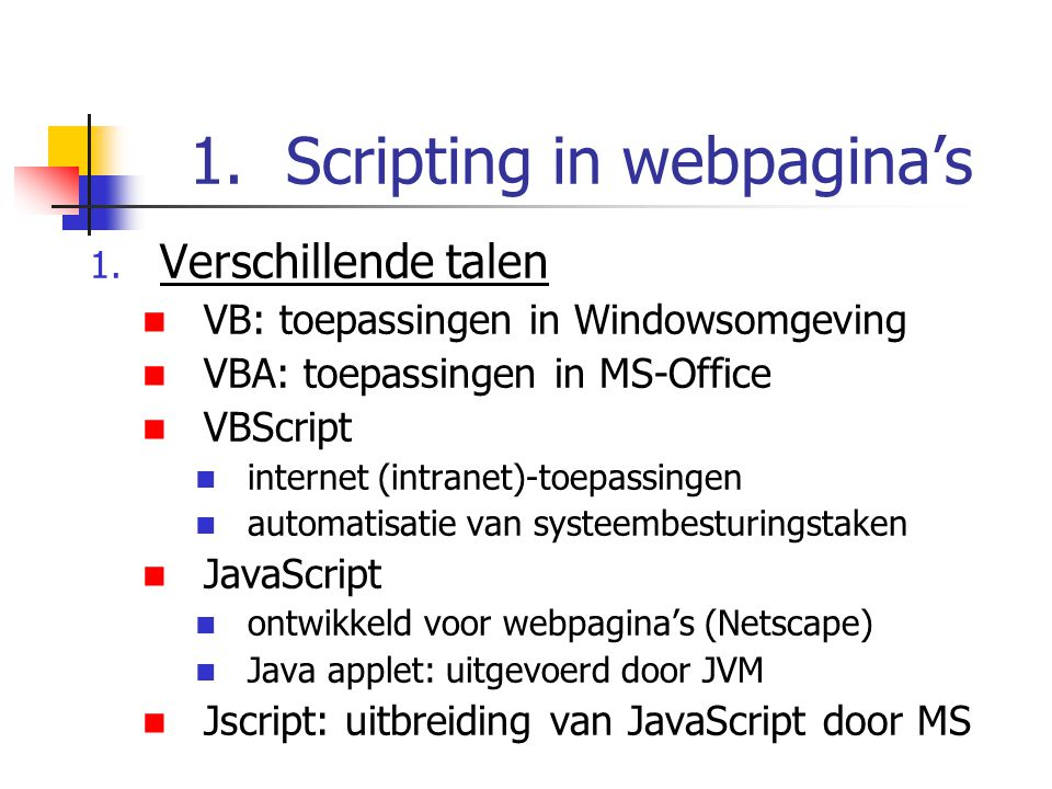 1.Scripting in webpagina's 2.
