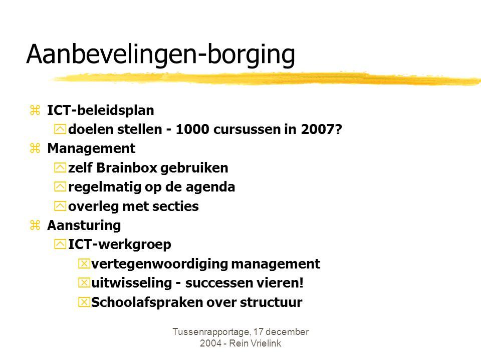 Aanbevelingen-borging zICT-beleidsplan ydoelen stellen - 1000 cursussen in 2007.