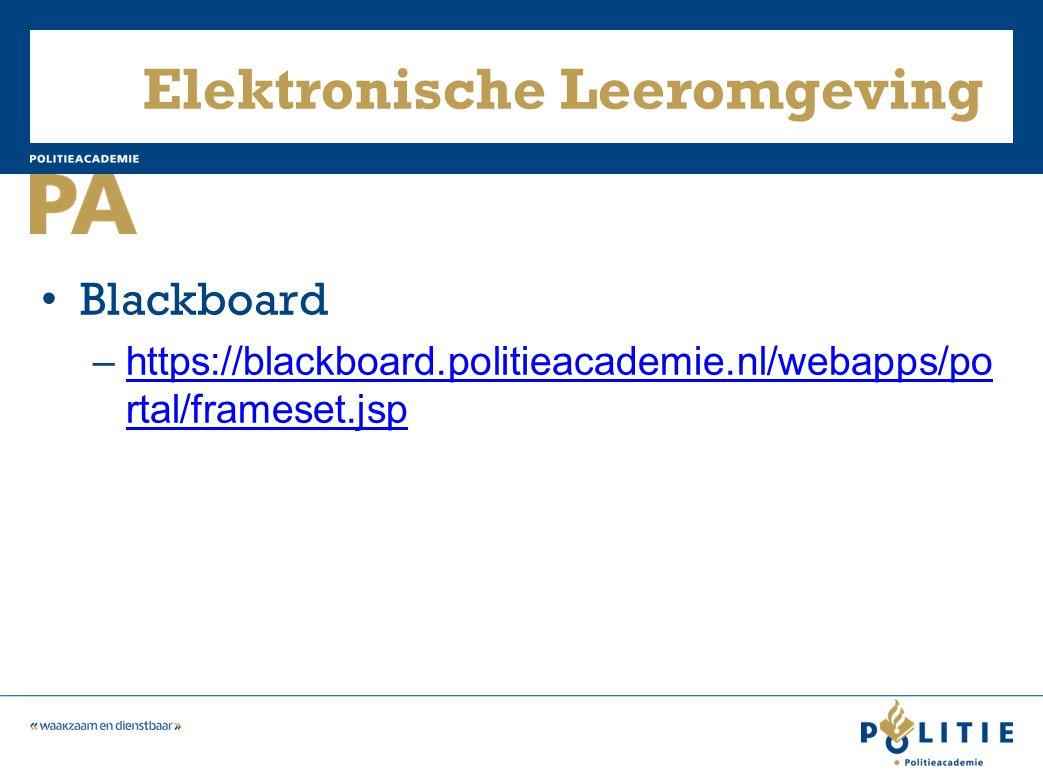 Elektronische Leeromgeving Blackboard –https://blackboard.politieacademie.nl/webapps/po rtal/frameset.jsphttps://blackboard.politieacademie.nl/webapps/po rtal/frameset.jsp