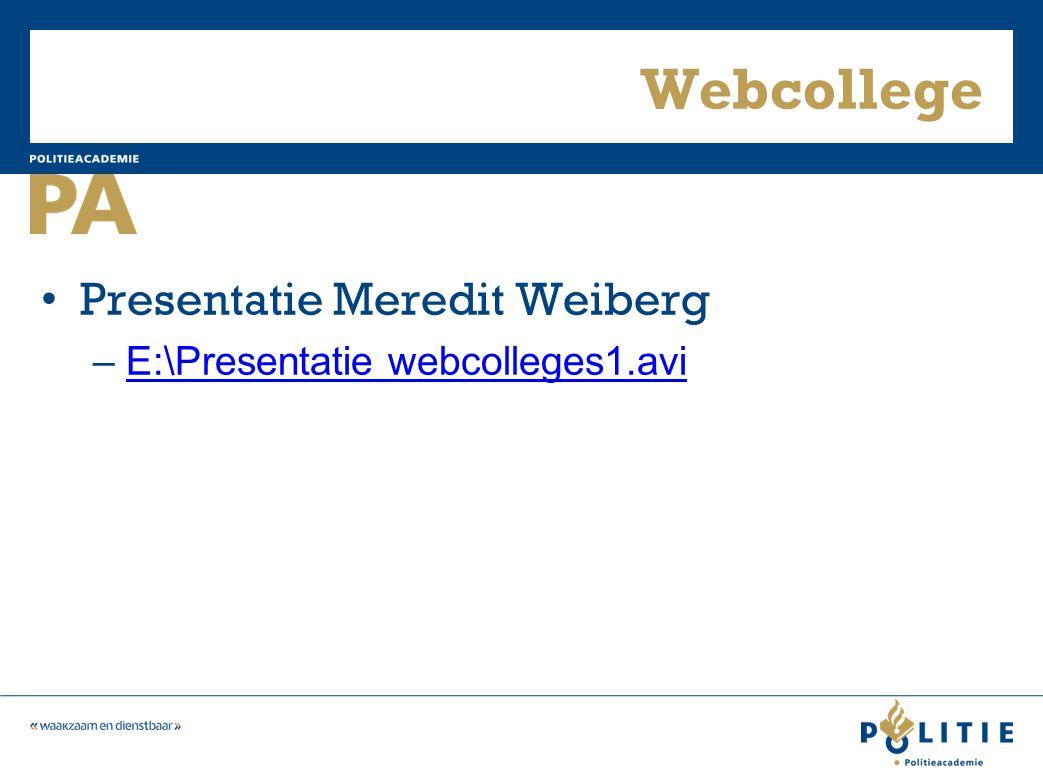Webcollege Presentatie Meredit Weiberg –E:\Presentatie webcolleges1.aviE:\Presentatie webcolleges1.avi