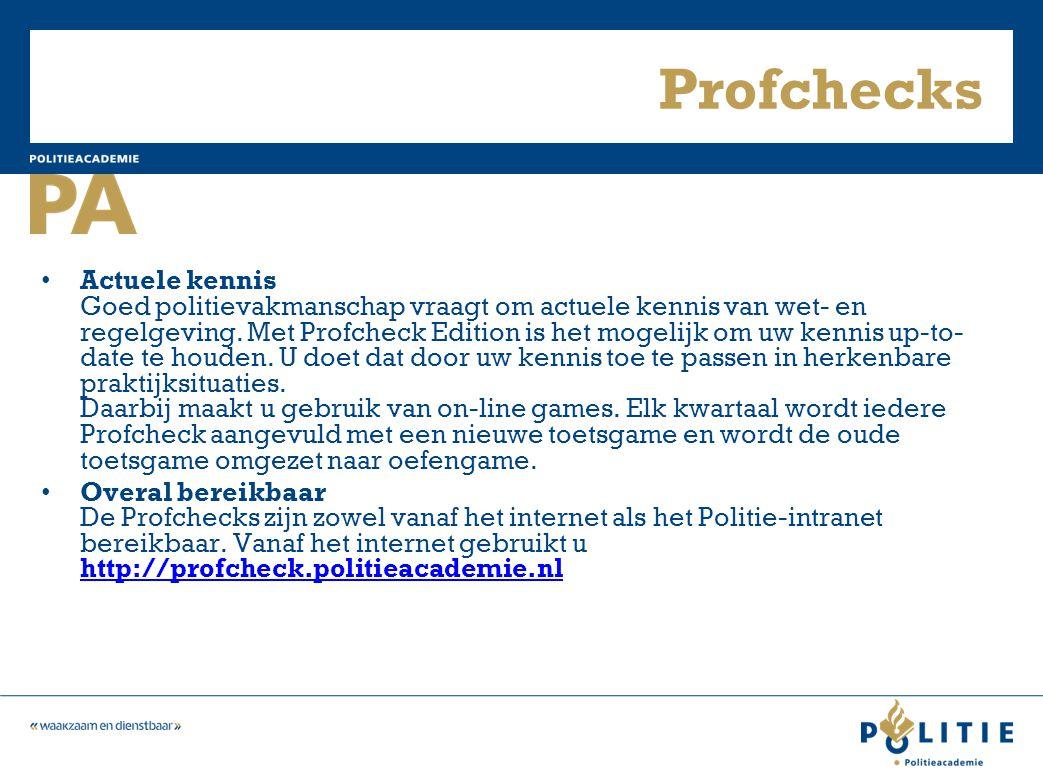 Profchecks Actuele kennis Goed politievakmanschap vraagt om actuele kennis van wet- en regelgeving.