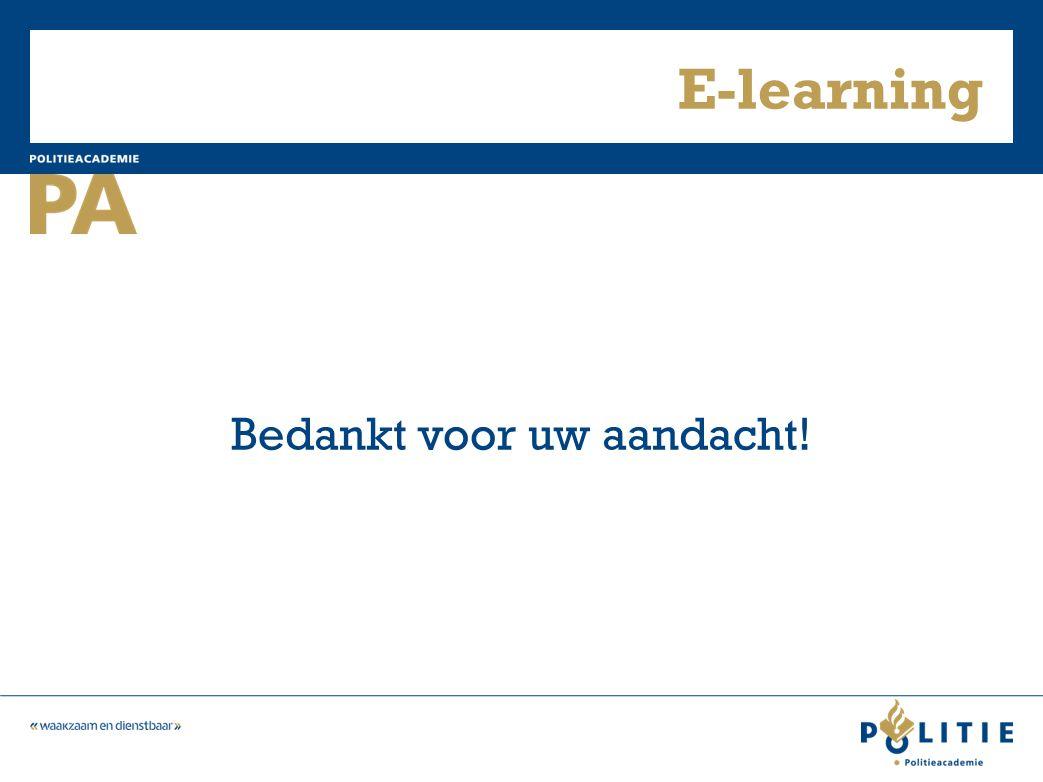 E-learning Bedankt voor uw aandacht!