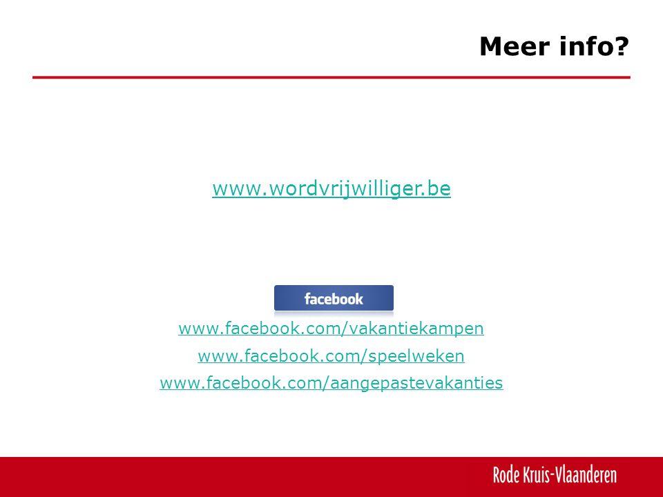 www.wordvrijwilliger.be www.facebook.com/vakantiekampen www.facebook.com/speelweken www.facebook.com/aangepastevakanties Meer info?