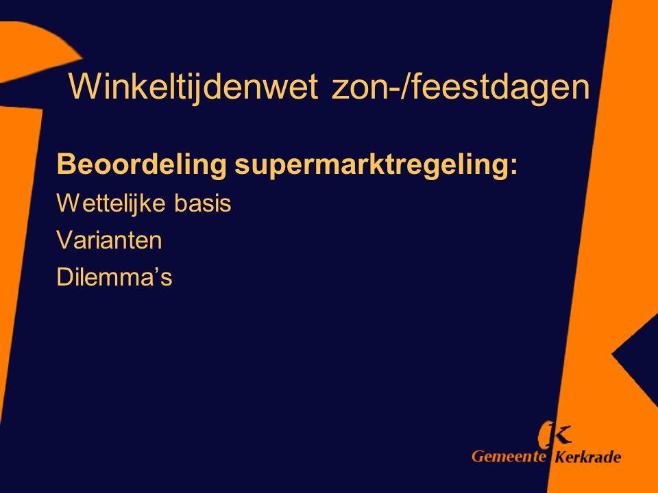 Winkeltijdenwet zon-/feestdagen Beoordeling supermarktregeling: Wettelijke basis Varianten Dilemma's