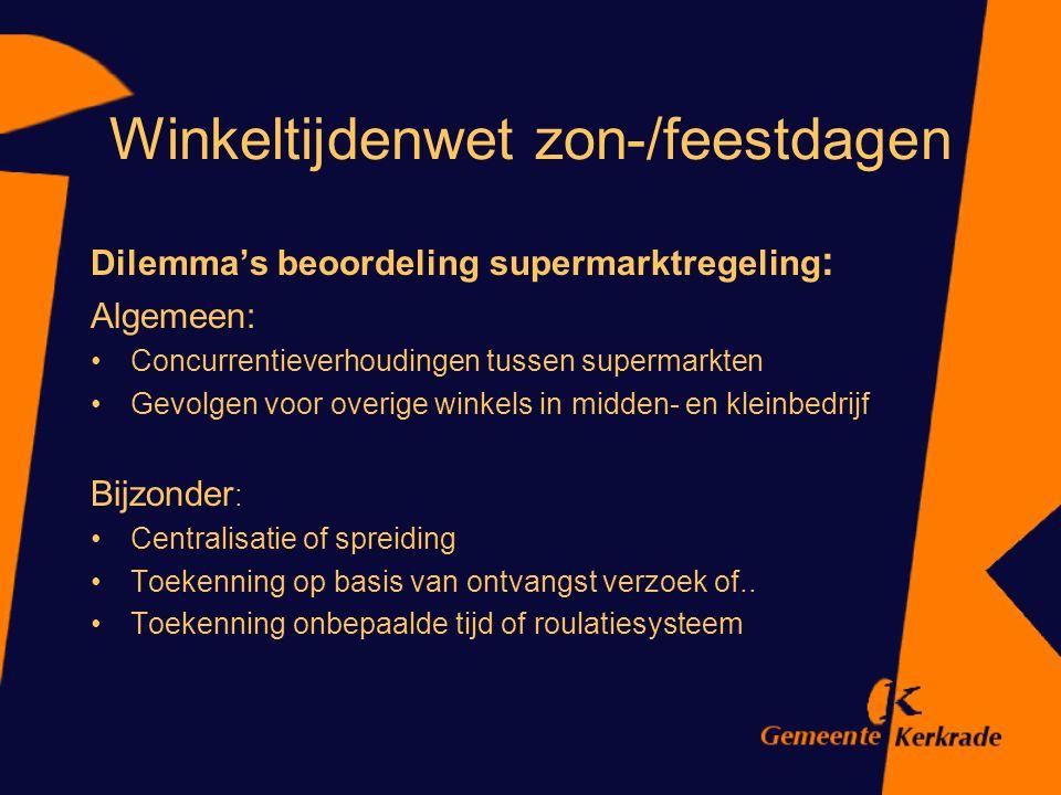 Winkeltijdenwet zon-/feestdagen Dilemma's beoordeling supermarktregeling : Algemeen: Concurrentieverhoudingen tussen supermarkten Gevolgen voor overig