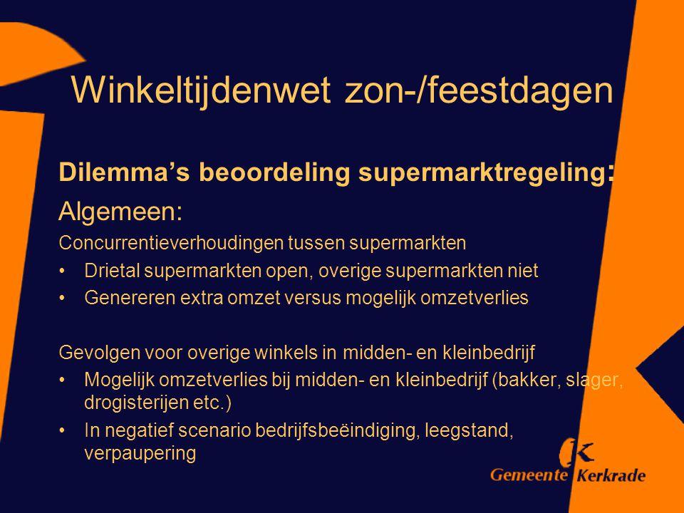 Winkeltijdenwet zon-/feestdagen Dilemma's beoordeling supermarktregeling : Algemeen: Concurrentieverhoudingen tussen supermarkten Drietal supermarkten