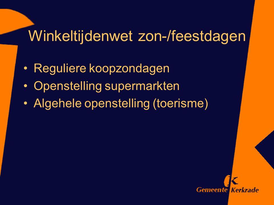 Winkeltijdenwet zon-/feestdagen Reguliere koopzondagen Openstelling supermarkten Algehele openstelling (toerisme)