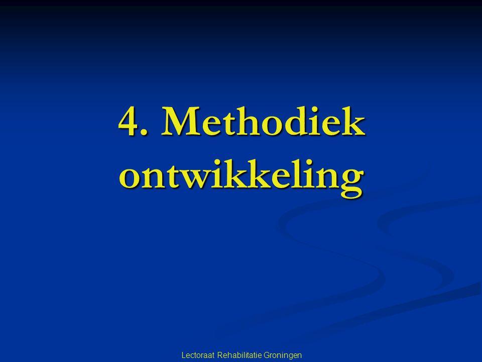 Lectoraat Rehabilitatie Groningen 4. Methodiek ontwikkeling