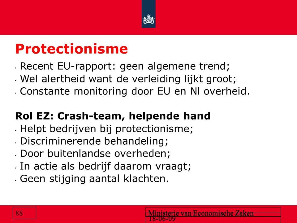 18-06-09 Ministerie van Economische Zaken 18-06-09 Ministerie van Economische Zaken 88 Protectionisme Recent EU-rapport: geen algemene trend; Wel aler