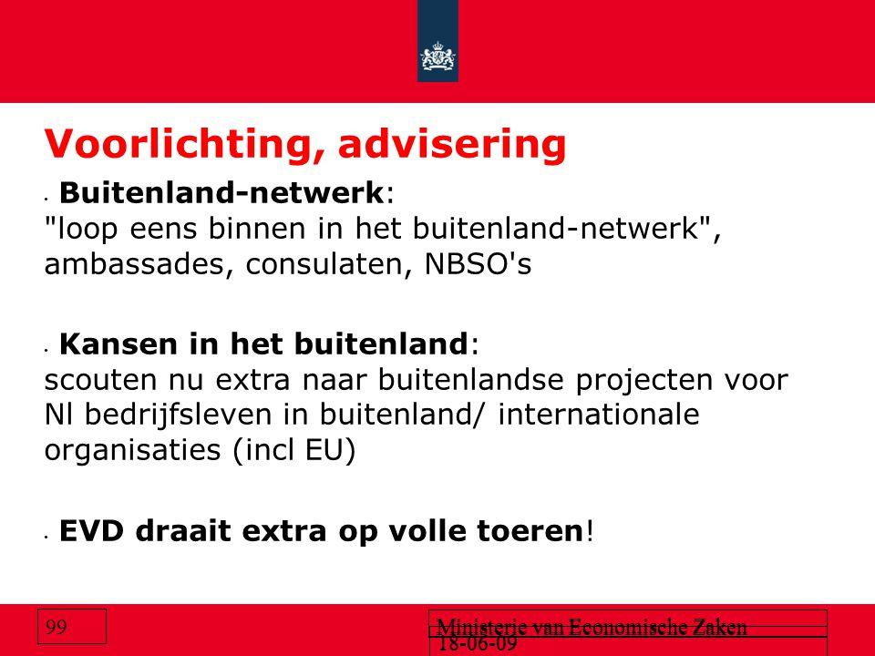 18-06-09 Ministerie van Economische Zaken 18-06-09 Ministerie van Economische Zaken 99 Voorlichting, advisering Buitenland-netwerk: