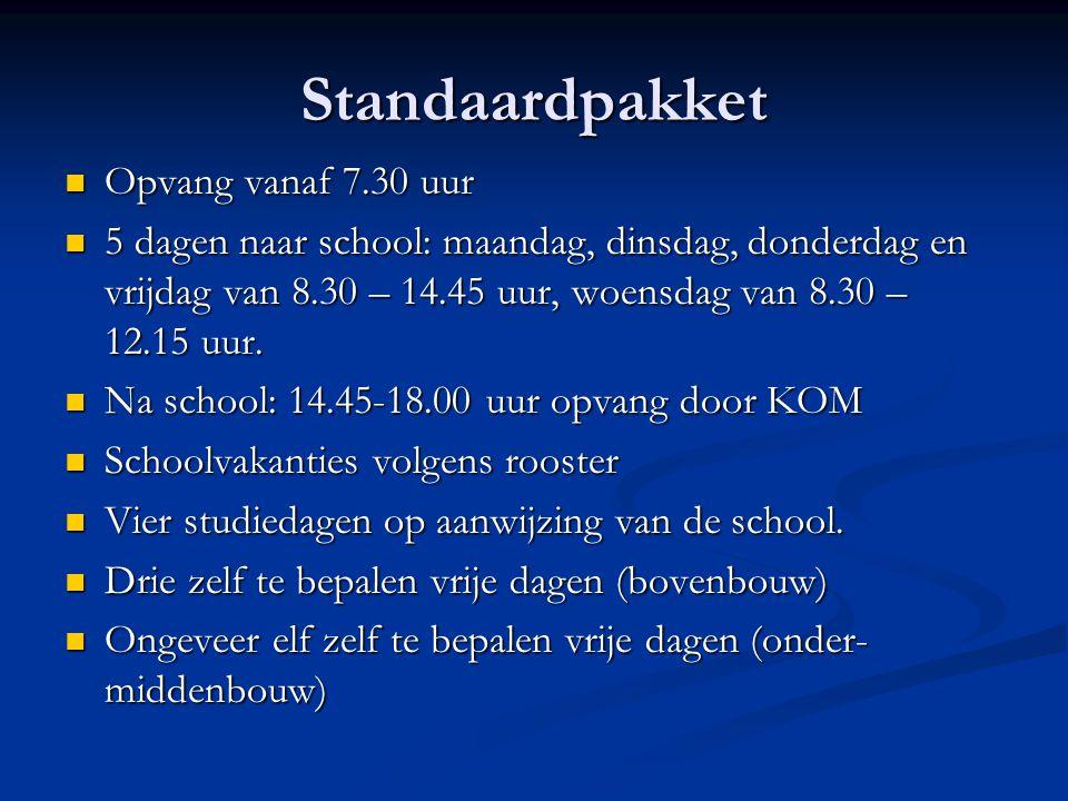 Standaardpakket Opvang vanaf 7.30 uur Opvang vanaf 7.30 uur 5 dagen naar school: maandag, dinsdag, donderdag en vrijdag van 8.30 – 14.45 uur, woensdag