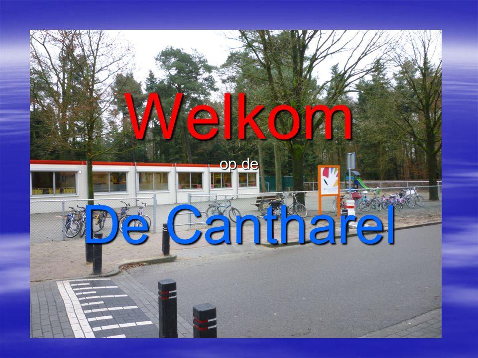 Welkom Welkom op de De Cantharel
