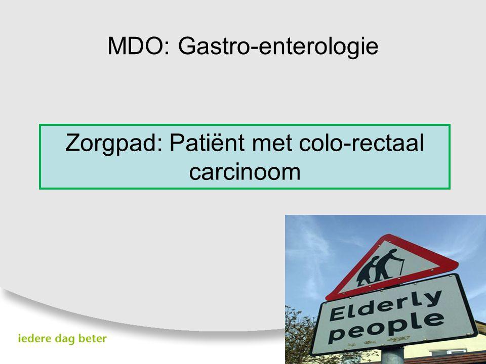 MDO: Gastro-enterologie Zorgpad: Patiënt met colo-rectaal carcinoom