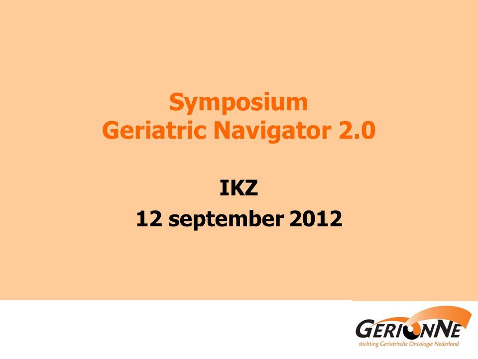 Symposium Geriatric Navigator 2.0 IKZ 12 september 2012
