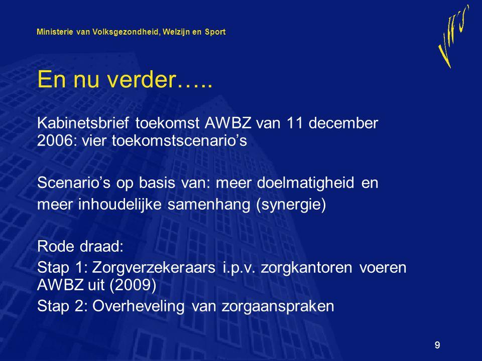 Ministerie van Volksgezondheid, Welzijn en Sport 9 En nu verder…..