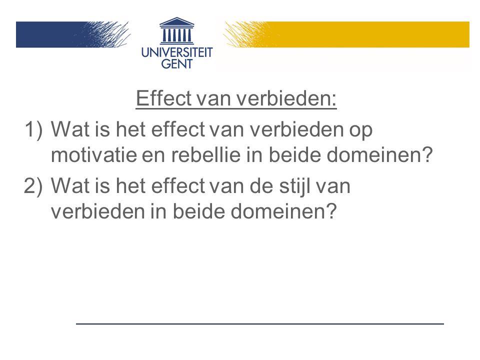 Effect van verbieden: 1)Wat is het effect van verbieden op motivatie en rebellie in beide domeinen.