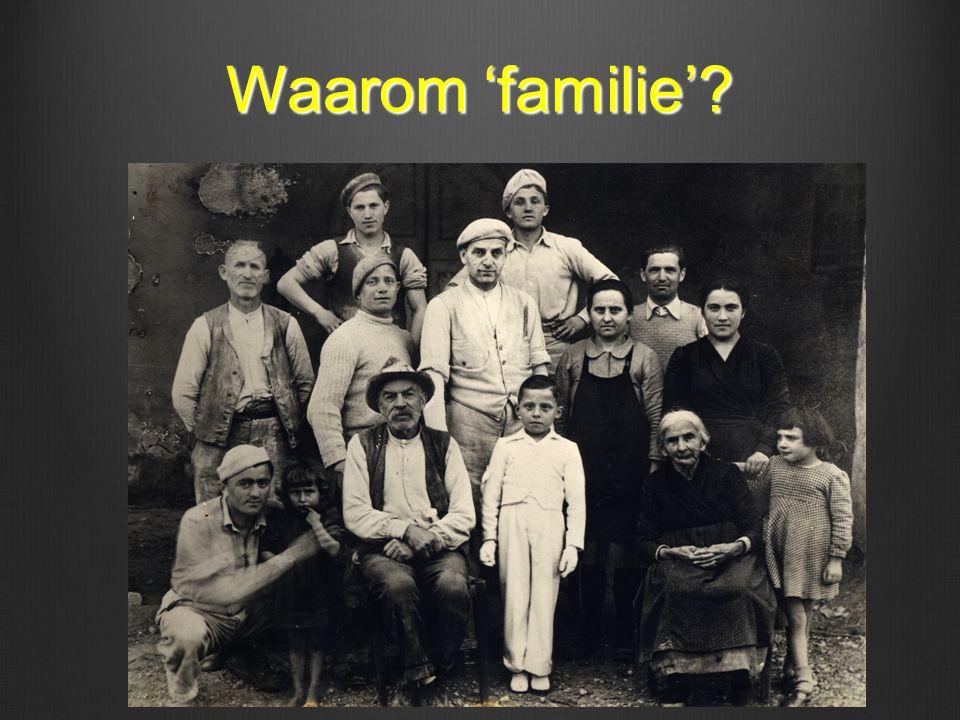 Waarom 'familie'?