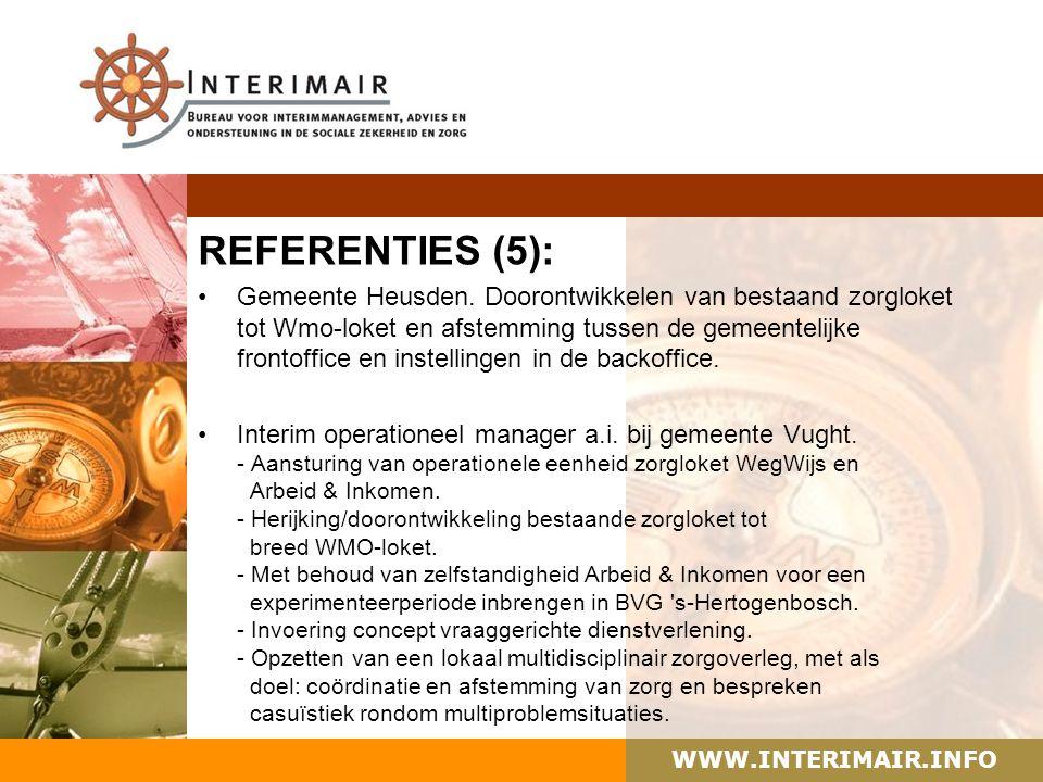WWW.INTERIMAIR.INFO REFERENTIES (5): Gemeente Heusden. Doorontwikkelen van bestaand zorgloket tot Wmo-loket en afstemming tussen de gemeentelijke fron