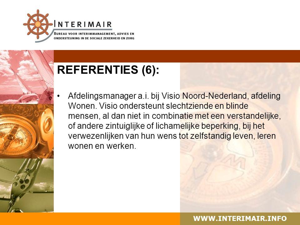 WWW.INTERIMAIR.INFO REFERENTIES (6): Afdelingsmanager a.i. bij Visio Noord-Nederland, afdeling Wonen. Visio ondersteunt slechtziende en blinde mensen,