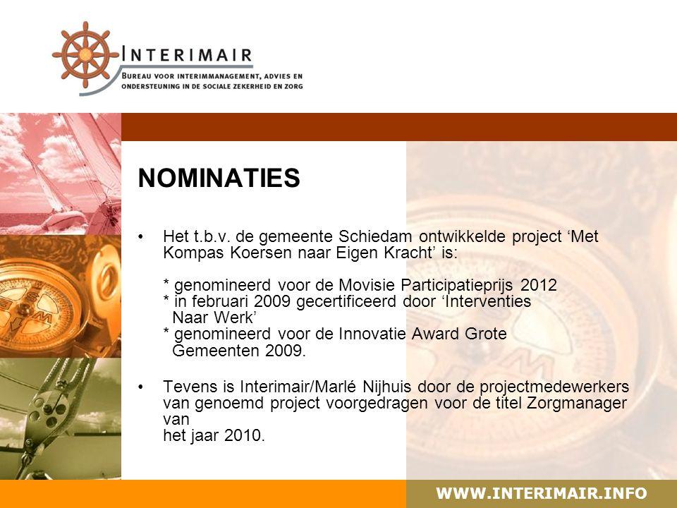 WWW.INTERIMAIR.INFO NOMINATIES Het t.b.v. de gemeente Schiedam ontwikkelde project 'Met Kompas Koersen naar Eigen Kracht' is: * genomineerd voor de Mo