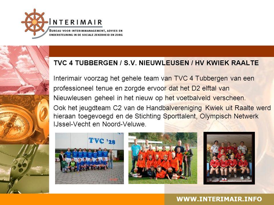 WWW.INTERIMAIR.INFO TVC 4 TUBBERGEN / S.V. NIEUWLEUSEN / HV KWIEK RAALTE Interimair voorzag het gehele team van TVC 4 Tubbergen van een professioneel