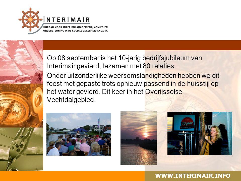 WWW.INTERIMAIR.INFO Op 08 september is het 10-jarig bedrijfsjubileum van Interimair gevierd, tezamen met 80 relaties. Onder uitzonderlijke weersomstan