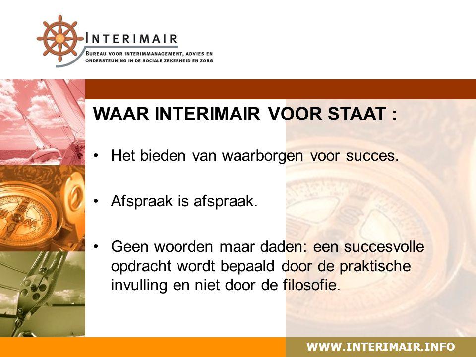 WWW.INTERIMAIR.INFO WAAR INTERIMAIR VOOR STAAT : Het bieden van waarborgen voor succes.