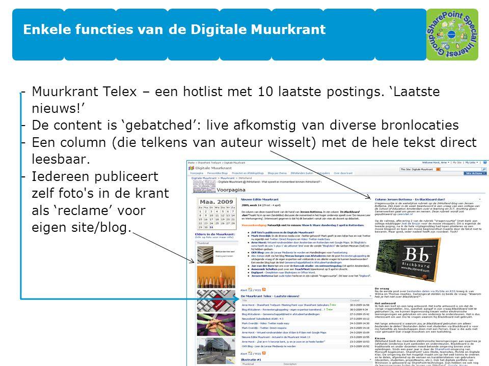 10 Enkele functies van de Digitale Muurkrant -Muurkrant Telex – een hotlist met 10 laatste postings. 'Laatste nieuws!' -De content is 'gebatched': liv