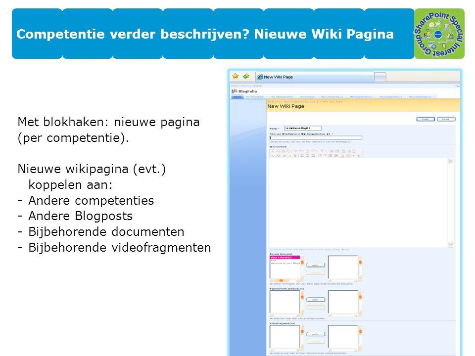 Competentie verder beschrijven? Nieuwe Wiki Pagina Met blokhaken: nieuwe pagina (per competentie). Nieuwe wikipagina (evt.) koppelen aan: -Andere comp